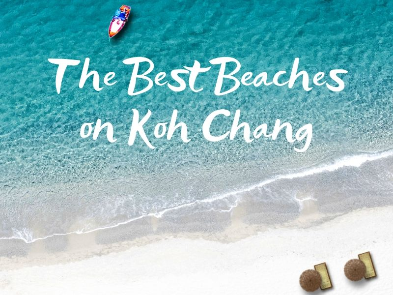 The best beaches on Koh Chang