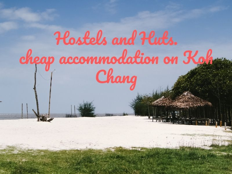 Hostels, huts and cheap rooms on Koh Chang